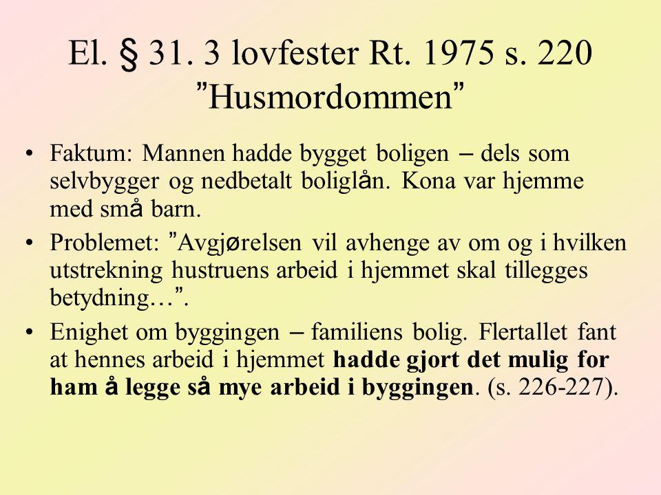 El.§ 31. 3 lovfester Rt. 1975 s.