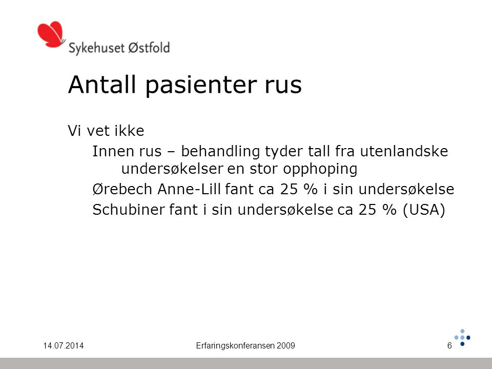 14.07.2014Erfaringskonferansen 20097 Antall psykiatri ?: Antall psykiatri ?: Nylander Nord J Psychiatry 2008;62:000.