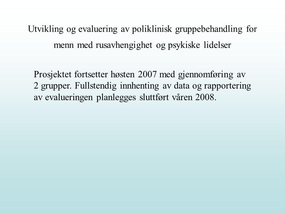 Prosjektet fortsetter høsten 2007 med gjennomføring av 2 grupper. Fullstendig innhenting av data og rapportering av evalueringen planlegges sluttført