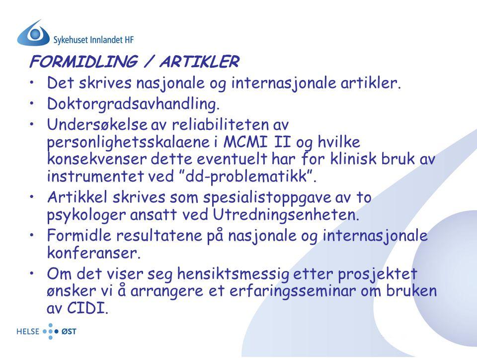 FORMIDLING / ARTIKLER Det skrives nasjonale og internasjonale artikler. Doktorgradsavhandling. Undersøkelse av reliabiliteten av personlighetsskalaene
