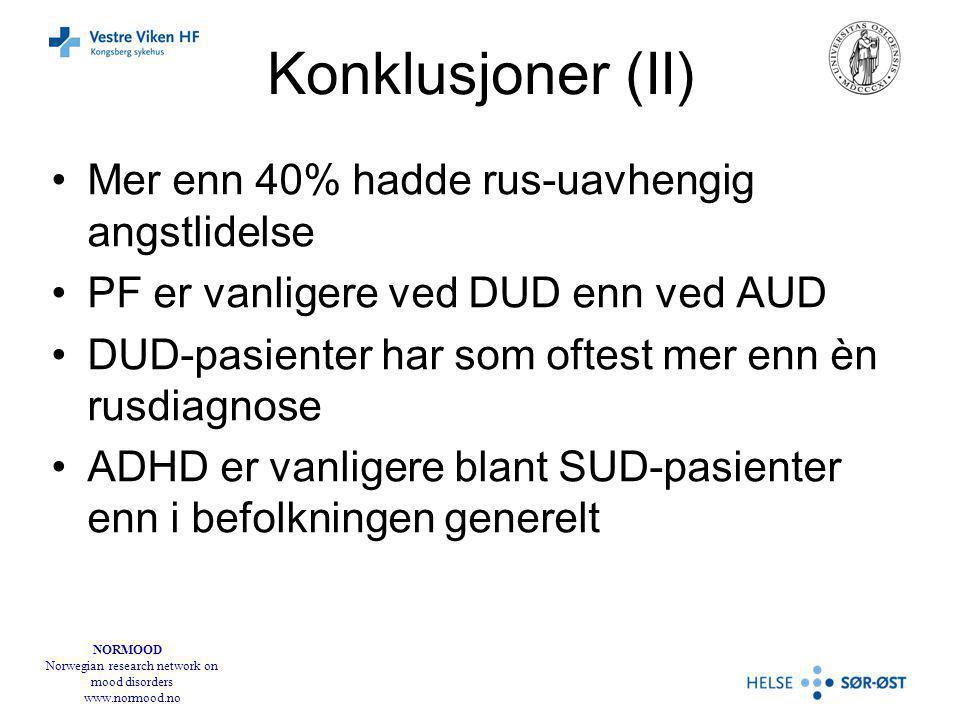 NORMOOD Norwegian research network on mood disorders www.normood.no Konklusjoner (II) Mer enn 40% hadde rus-uavhengig angstlidelse PF er vanligere ved DUD enn ved AUD DUD-pasienter har som oftest mer enn èn rusdiagnose ADHD er vanligere blant SUD-pasienter enn i befolkningen generelt