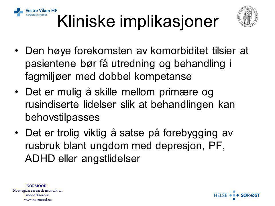 NORMOOD Norwegian research network on mood disorders www.normood.no Kliniske implikasjoner Den høye forekomsten av komorbiditet tilsier at pasientene