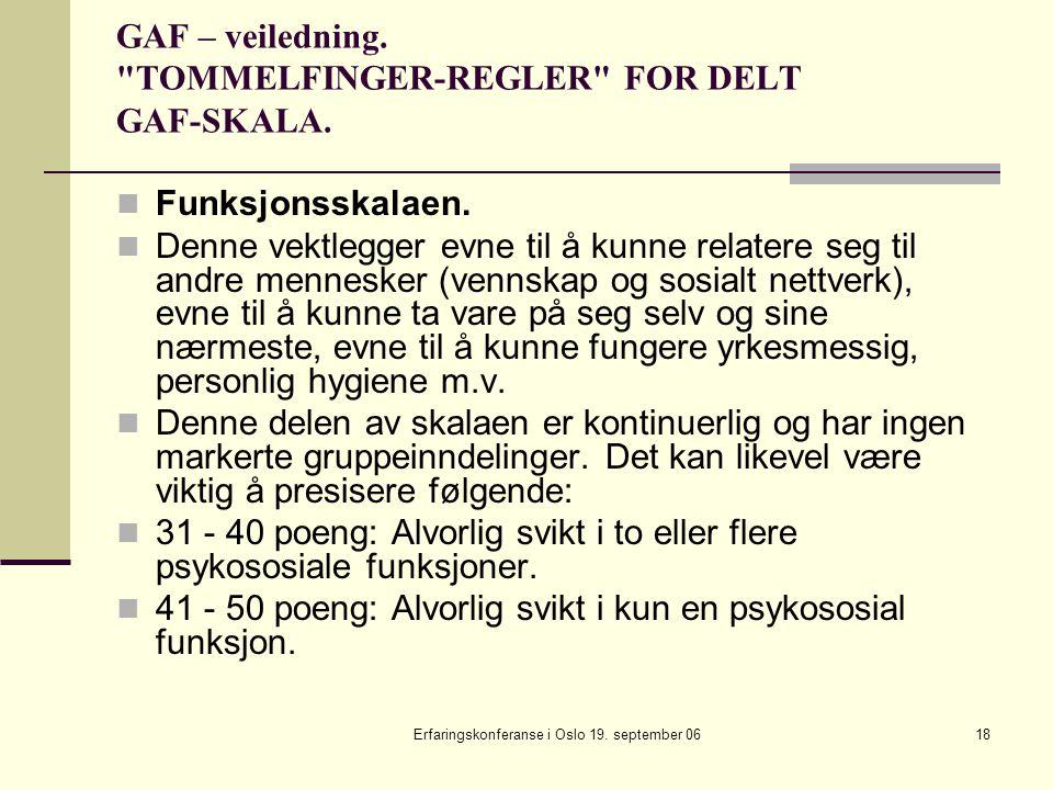 Erfaringskonferanse i Oslo 19. september 0618 GAF – veiledning.