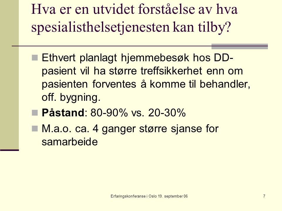 Erfaringskonferanse i Oslo 19.september 0618 GAF – veiledning.