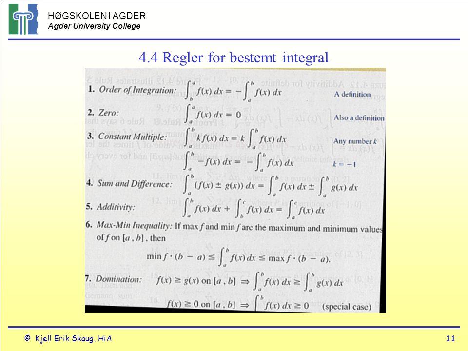 HØGSKOLEN I AGDER Agder University College © Kjell Erik Skaug, HiA11 4.4 Regler for bestemt integral