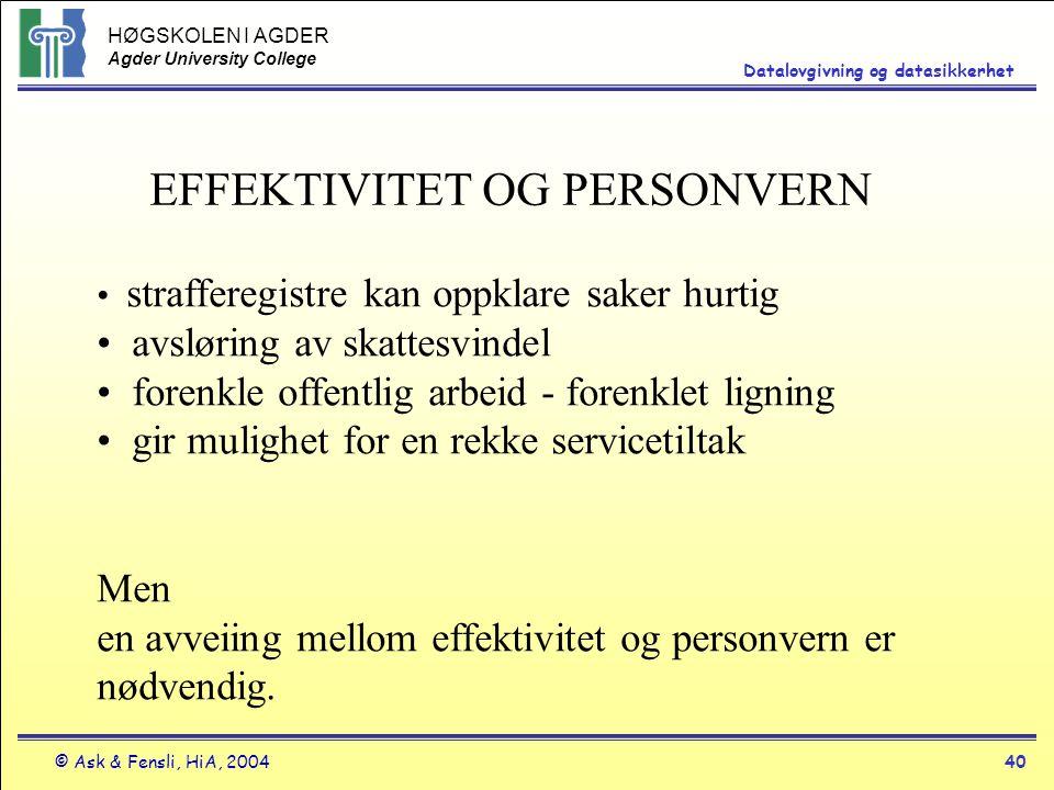HØGSKOLEN I AGDER Agder University College © Ask & Fensli, HiA, 200440 Datalovgivning og datasikkerhet EFFEKTIVITET OG PERSONVERN strafferegistre kan