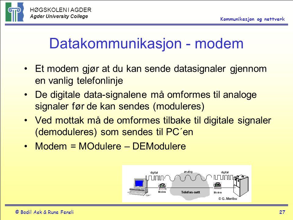 HØGSKOLEN I AGDER Agder University College © Bodil Ask & Rune Fensli27 Kommunikasjon og nettverk Datakommunikasjon - modem Et modem gjør at du kan sen