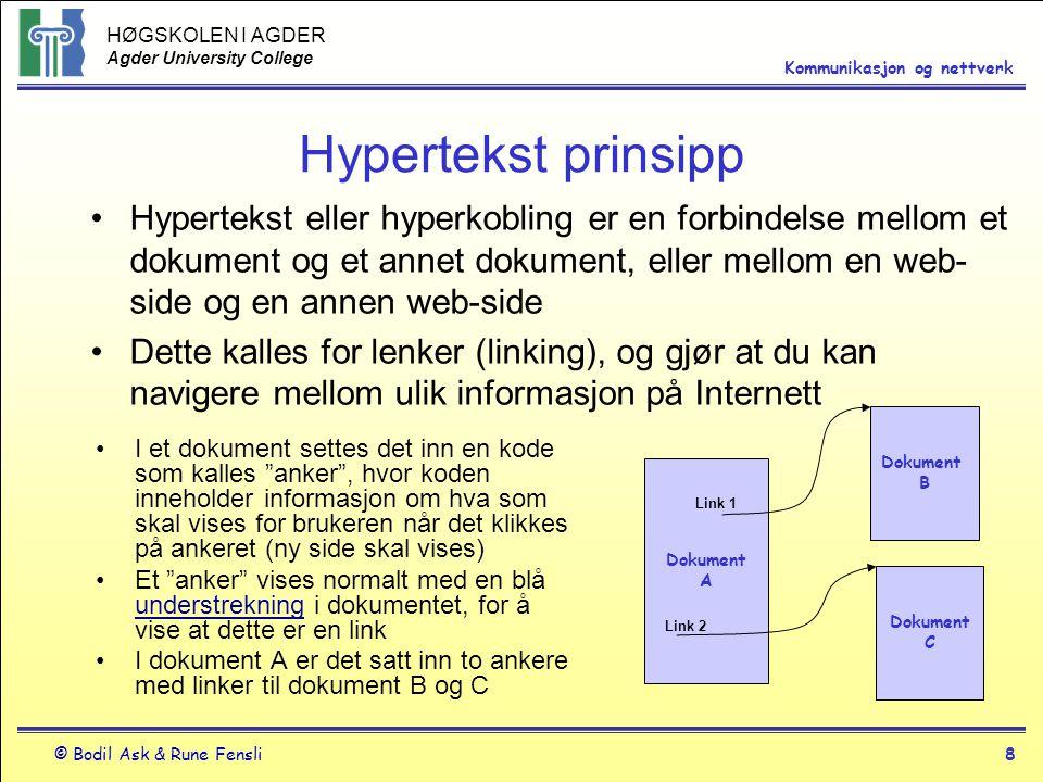 HØGSKOLEN I AGDER Agder University College © Bodil Ask & Rune Fensli19 Kommunikasjon og nettverk IP-adresser IP står for Internet Protocol, og er et adresse- system som brukes i datanettverk og Internett En IP-adresse består av en tallkode, og er en unik adresse som angir den enkelte PC i nettet For eksempel 128.39.201.7 (lokal PC i et nettverk) En web-hjemmeside må ha en unik IP-adresse For eksempel 216.65.83.14 (angir et domene) DNS-systemet inneholder katalogen som knytter et domene-navn til riktig IP-adresse