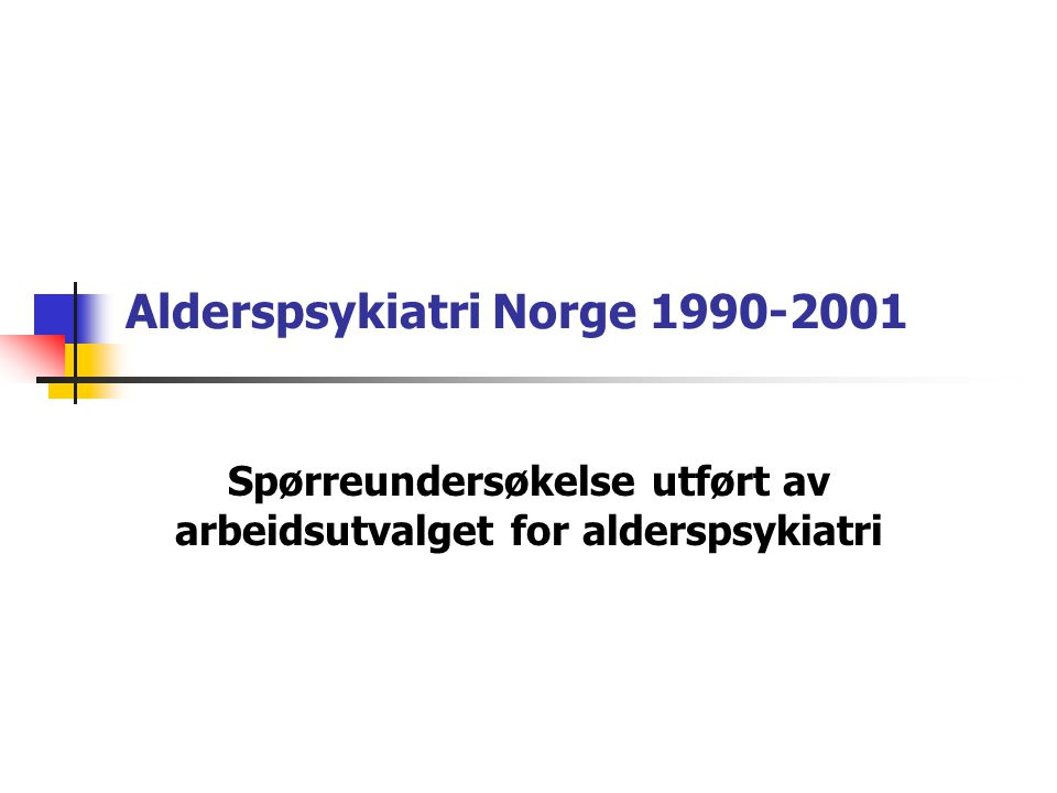 Prioriteringer 2001-2010 Alderspsykiatriske avdelinger i alle fylker Bemanning som i allmennpsykiatrien Alderspsykiatri som egen subspesialitet Oppret