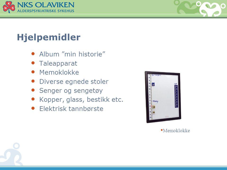 Hjelpemidler Album min historie Taleapparat Memoklokke Diverse egnede stoler Senger og sengetøy Kopper, glass, bestikk etc.