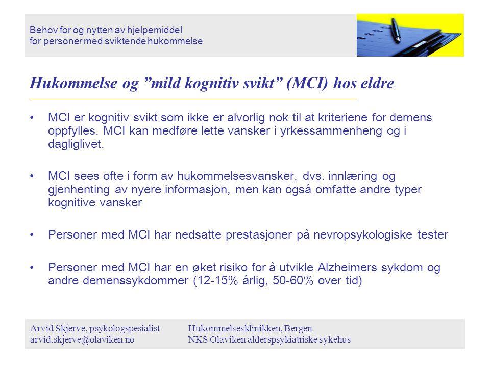 """Hukommelse og """"mild kognitiv svikt"""" (MCI) hos eldre MCI er kognitiv svikt som ikke er alvorlig nok til at kriteriene for demens oppfylles. MCI kan med"""
