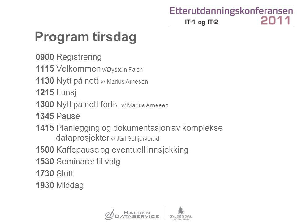 Program tirsdag 0900 Registrering 1115 Velkommen v/Øystein Falch 1130 Nytt på nett v/ Marius Arnesen 1215 Lunsj 1300 Nytt på nett forts. v/ Marius Arn