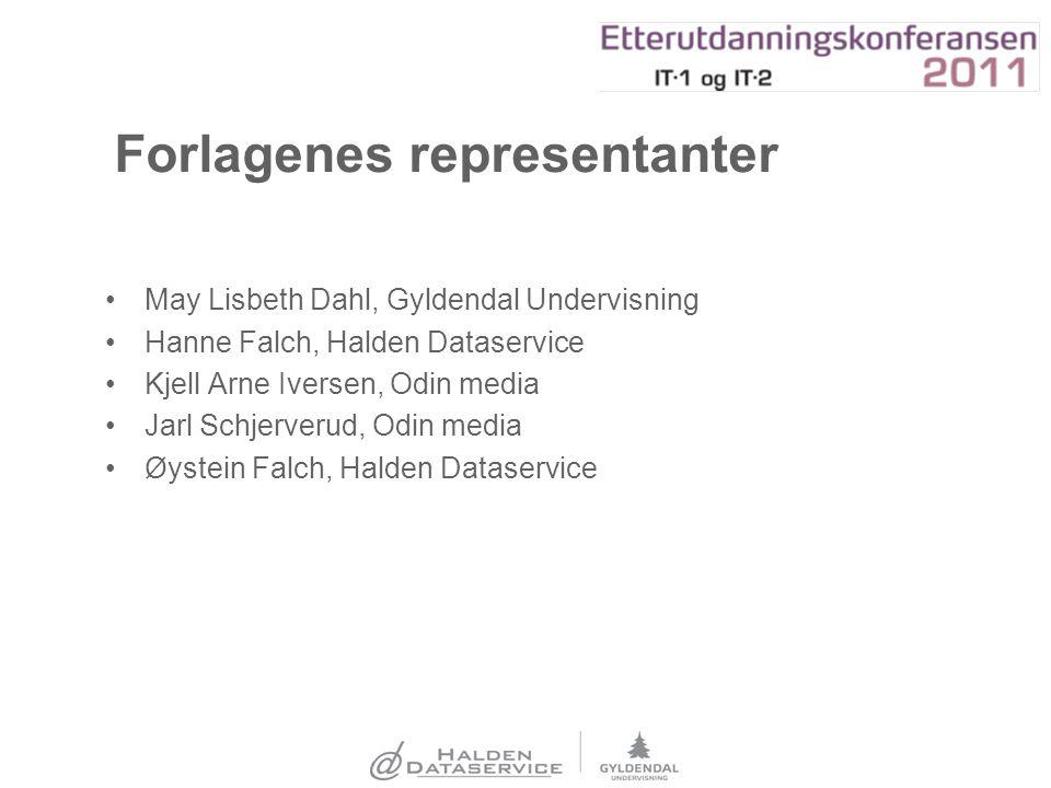 Forlagenes representanter May Lisbeth Dahl, Gyldendal Undervisning Hanne Falch, Halden Dataservice Kjell Arne Iversen, Odin media Jarl Schjerverud, Od