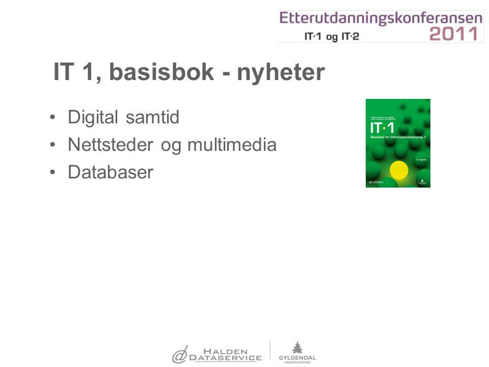IT 1, basisbok - nyheter Digital samtid Nettsteder og multimedia Databaser
