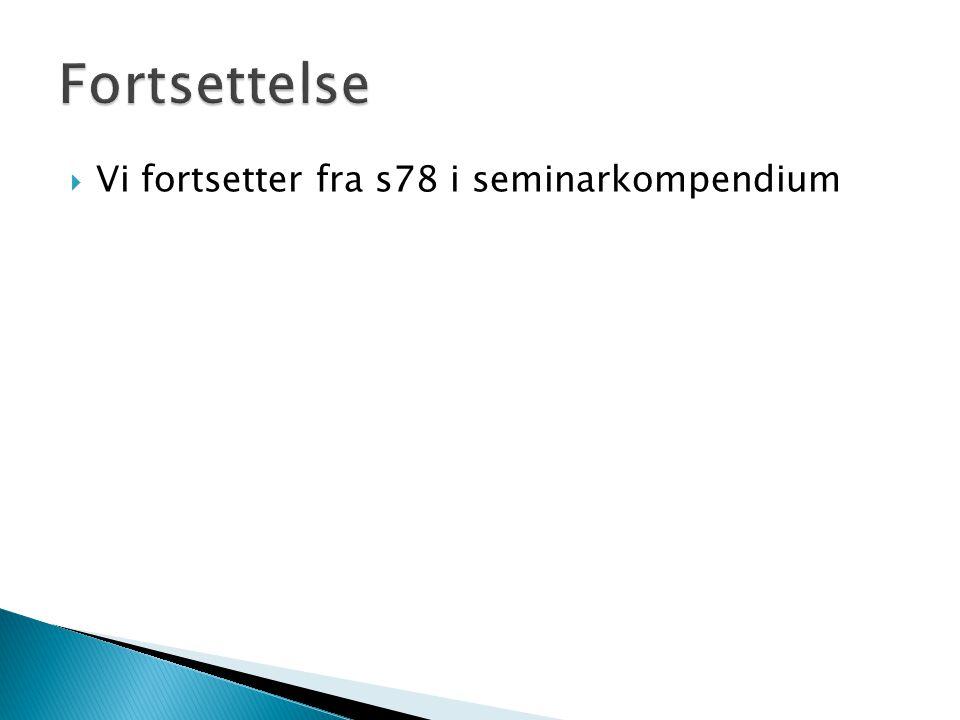  Vi fortsetter fra s78 i seminarkompendium