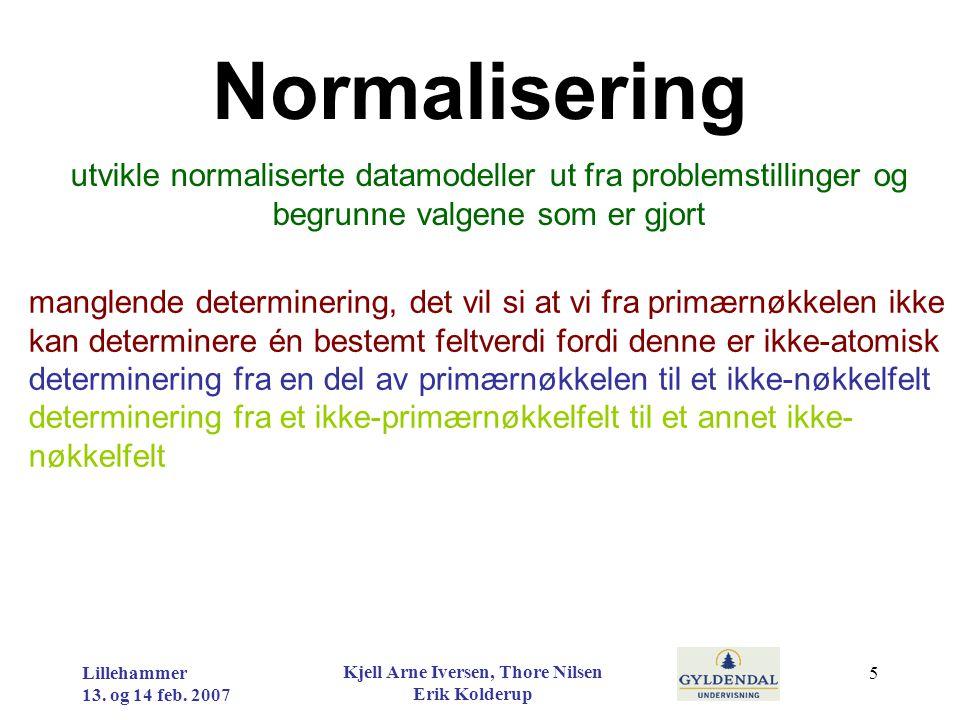 lage databaser i henhold til gitte datamodeller Fra datamodell til database Lillehammer 13.