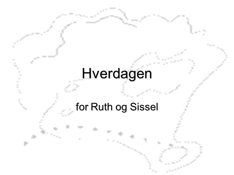 Hverdagen for Ruth og Sissel