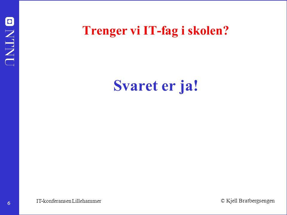 7 © Kjell Bratbergsengen IT-konferansen Lillehammer Hvor skal vi begynne.