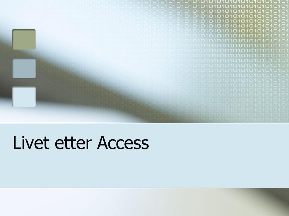 Livet etter Access