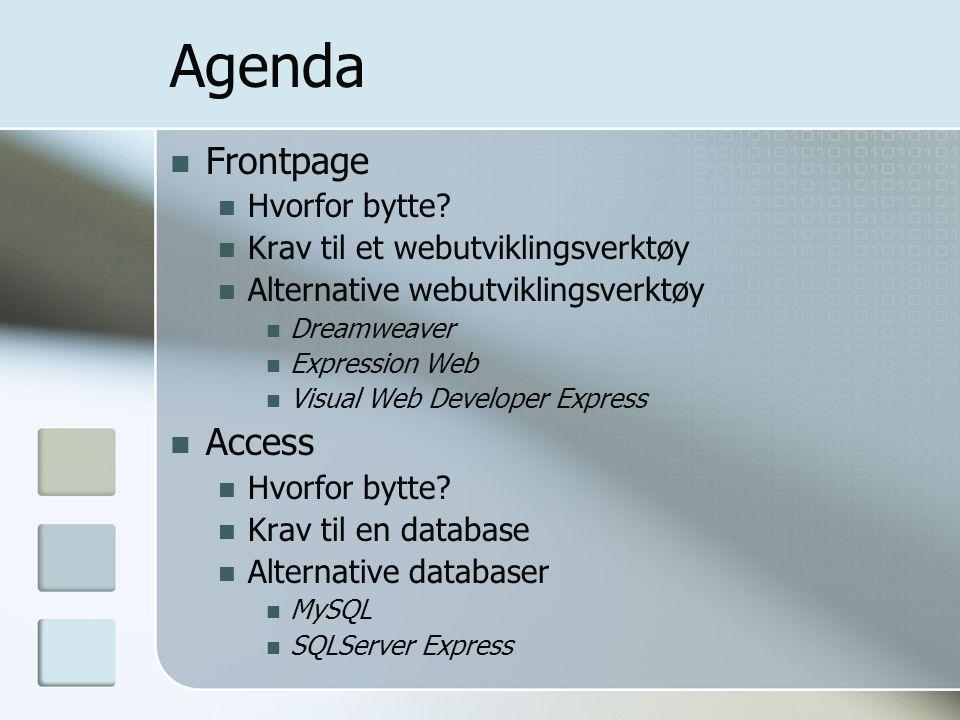 MySQL Fordeler Gratis Fungerer som man forventer Plattformuavhengig Flere ulike tilleggsverktøy En slags standard for dynamiske websider Ulemper Kan være litt komplisert i begynnelsen Krever SQL-forståelse