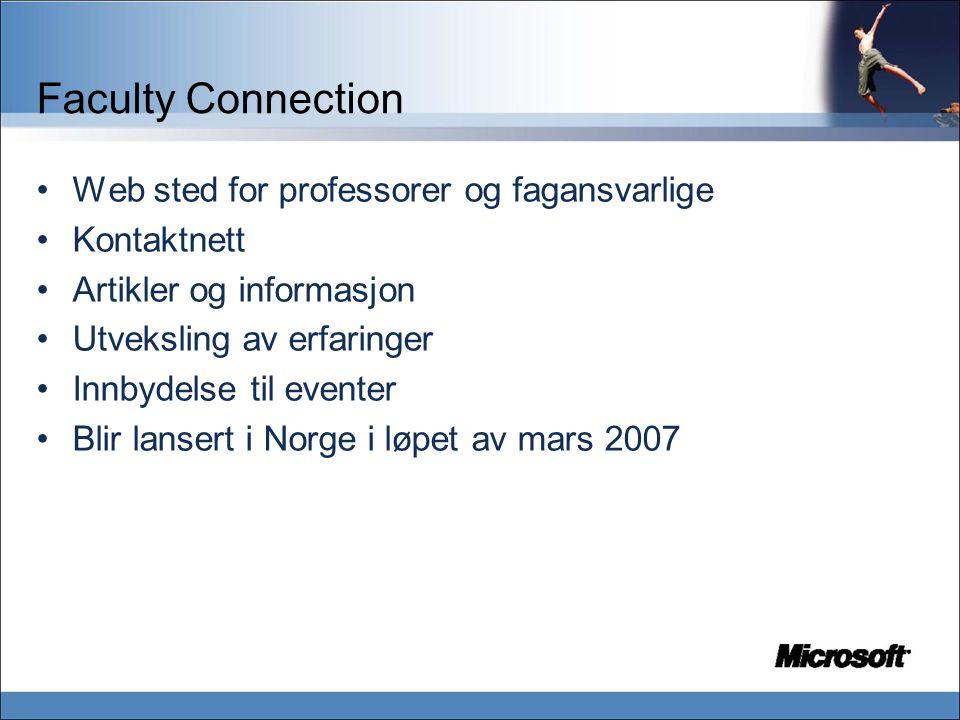 Faculty Connection Web sted for professorer og fagansvarlige Kontaktnett Artikler og informasjon Utveksling av erfaringer Innbydelse til eventer Blir lansert i Norge i løpet av mars 2007