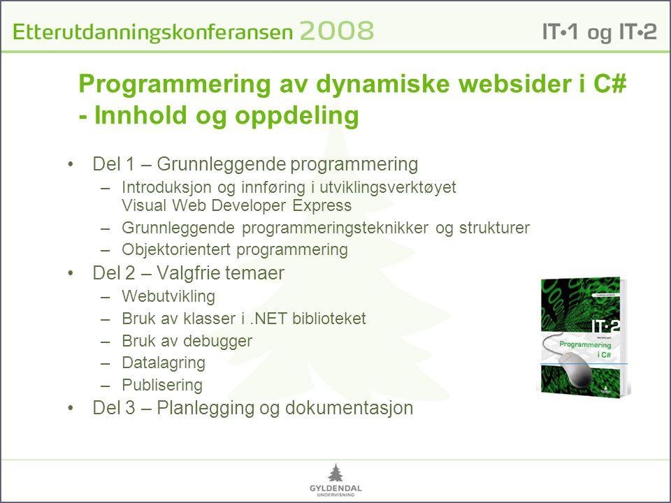 Programmering av dynamiske websider i C# - Innhold og oppdeling Del 1 – Grunnleggende programmering –Introduksjon og innføring i utviklingsverktøyet V