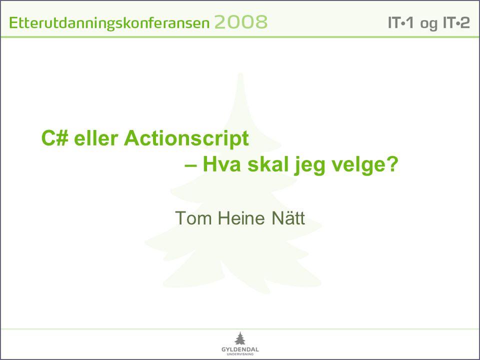 Plan Hva er C#.Hva er Actionscript.