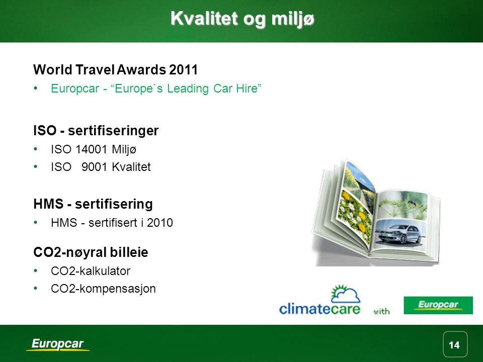 14 Kvalitet og miljø World Travel Awards 2011 Europcar - Europe`s Leading Car Hire ISO - sertifiseringer ISO 14001 Miljø ISO 9001 Kvalitet HMS - sertifisering HMS - sertifisert i 2010 CO2-nøyral billeie CO2-kalkulator CO2-kompensasjon