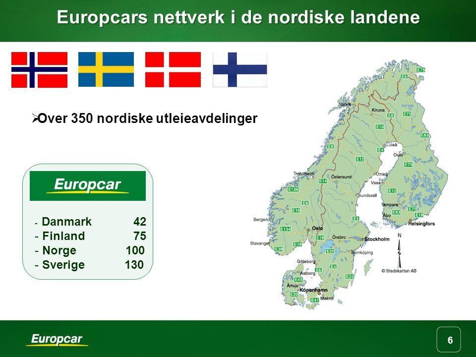 6 Europcars nettverk i de nordiske landene  Over 350 nordiske utleieavdelinger - Danmark 42 - Finland 75 - Norge 100 - Sverige 130