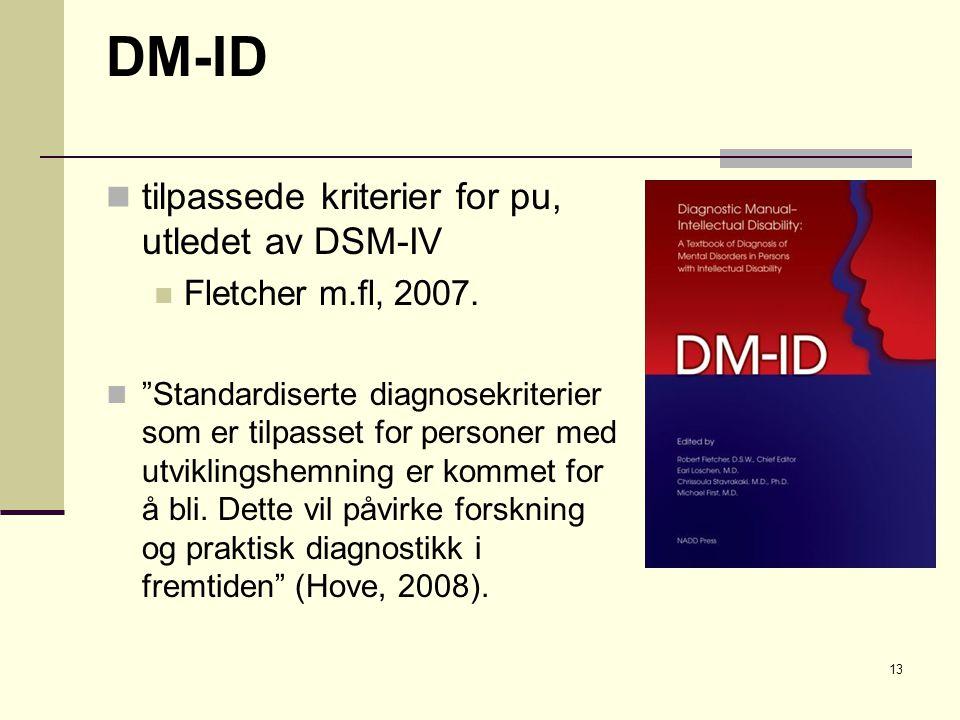 DM-ID tilpassede kriterier for pu, utledet av DSM-IV Fletcher m.fl, 2007.
