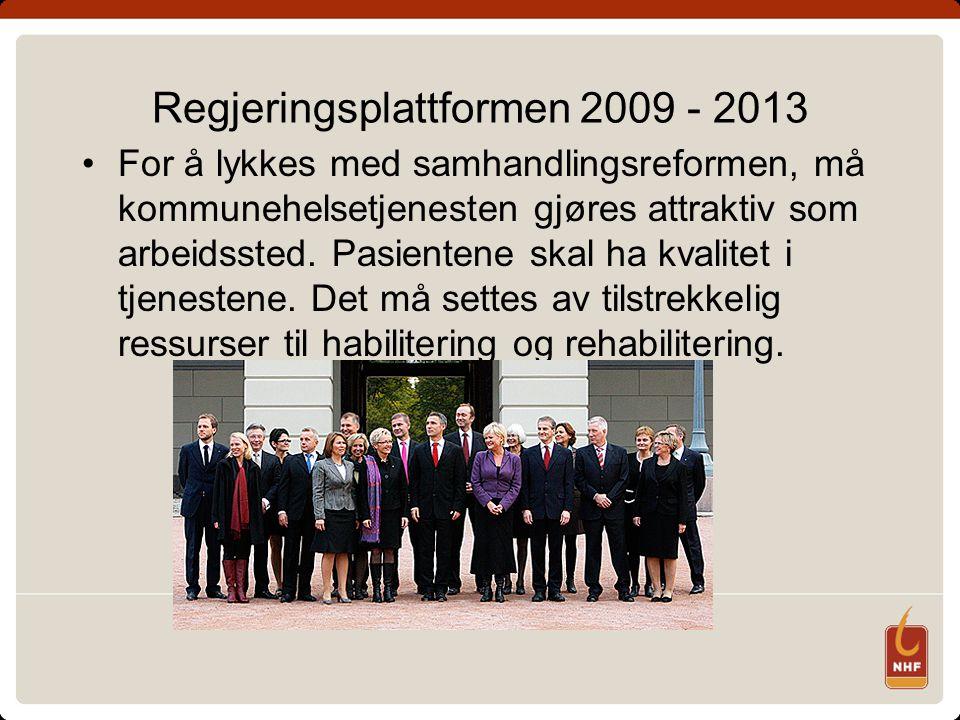 Regjeringsplattformen 2009 - 2013 For å lykkes med samhandlingsreformen, må kommunehelsetjenesten gjøres attraktiv som arbeidssted.