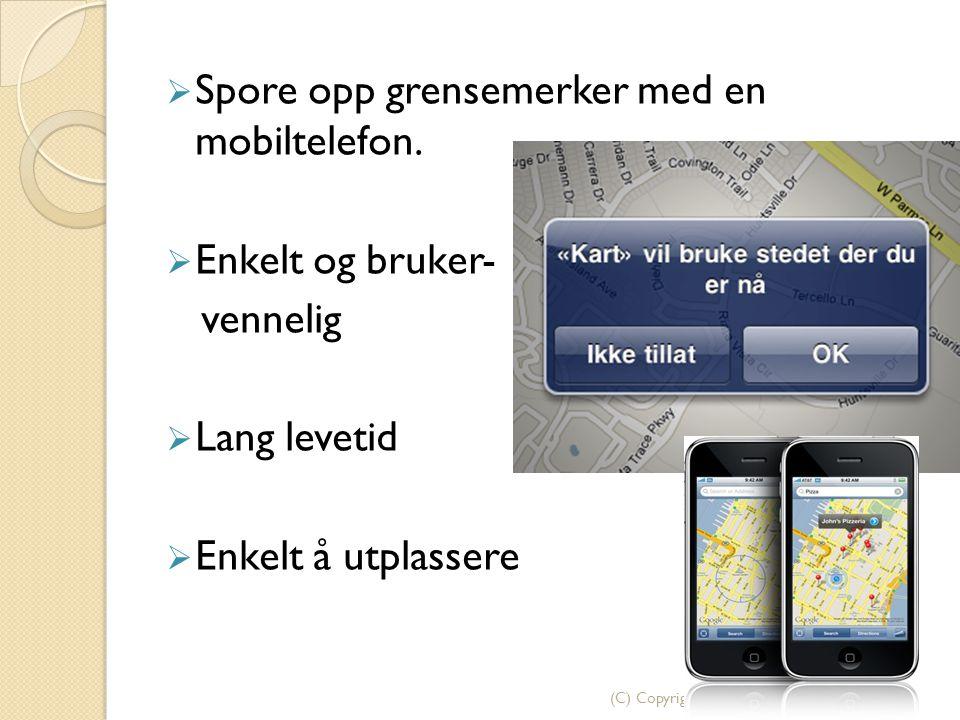 (C) Copyright Pinjong AS  Spore opp grensemerker med en mobiltelefon.  Enkelt og bruker- vennelig  Lang levetid  Enkelt å utplassere