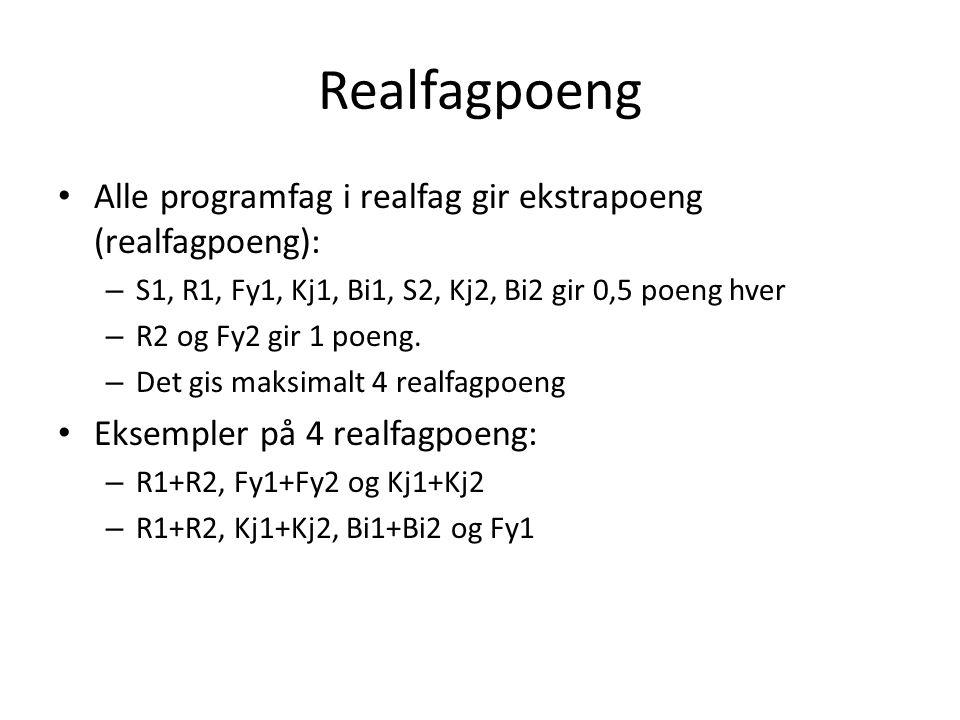 Realfagpoeng Alle programfag i realfag gir ekstrapoeng (realfagpoeng): – S1, R1, Fy1, Kj1, Bi1, S2, Kj2, Bi2 gir 0,5 poeng hver – R2 og Fy2 gir 1 poeng.