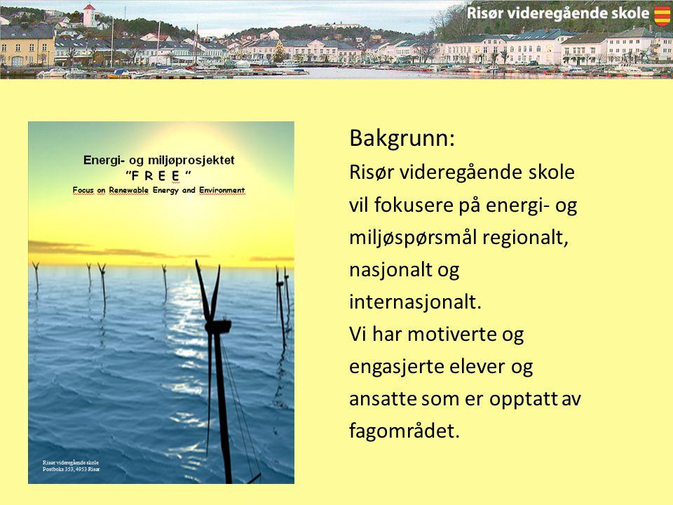 Bakgrunn: Risør videregående skole vil fokusere på energi- og miljøspørsmål regionalt, nasjonalt og internasjonalt.
