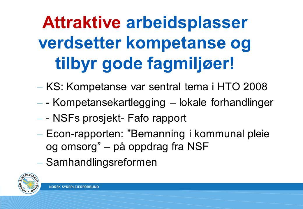 Attraktive arbeidsplasser verdsetter kompetanse og tilbyr gode fagmiljøer! – KS: Kompetanse var sentral tema i HTO 2008 – - Kompetansekartlegging – lo