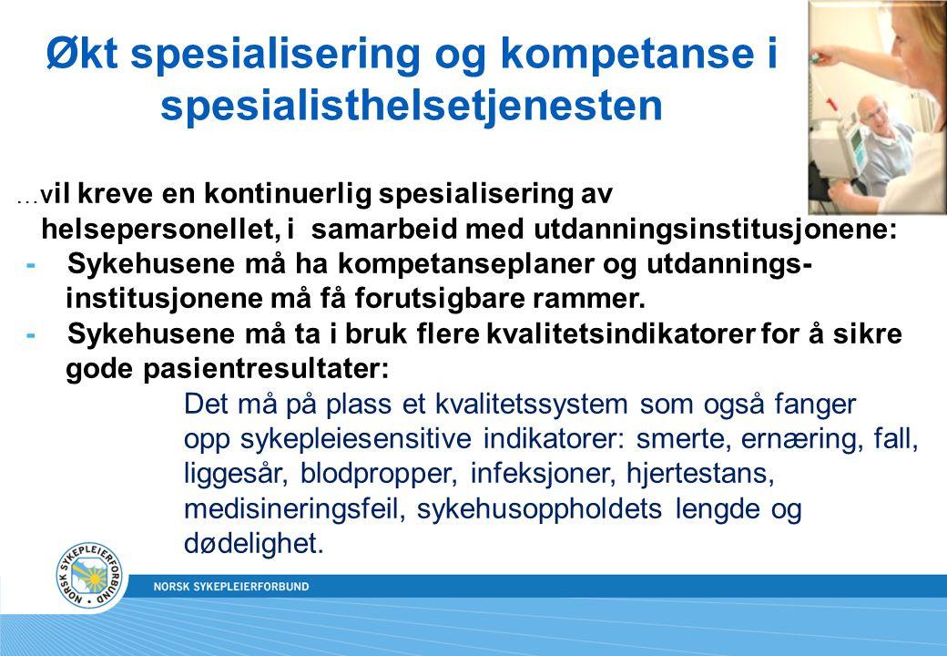 Økt spesialisering og kompetanse i spesialisthelsetjenesten …v il kreve en kontinuerlig spesialisering av helsepersonellet, i samarbeid med utdannings
