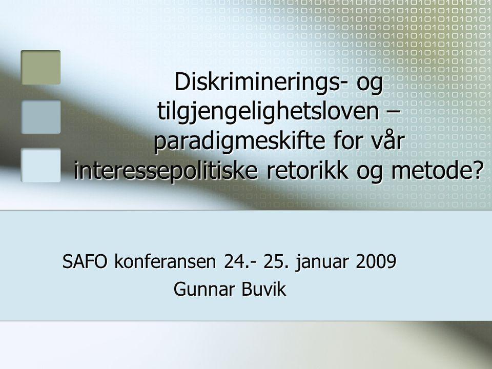 Diskriminerings- og tilgjengelighetsloven – paradigmeskifte for vår interessepolitiske retorikk og metode.