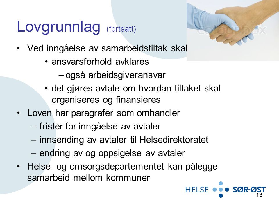 Lovgrunnlag (fortsatt) Ved inngåelse av samarbeidstiltak skal ansvarsforhold avklares –også arbeidsgiveransvar det gjøres avtale om hvordan tiltaket s