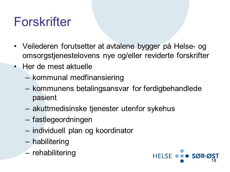 Forskrifter Veilederen forutsetter at avtalene bygger på Helse- og omsorgstjenestelovens nye og/eller reviderte forskrifter Her de mest aktuelle –komm