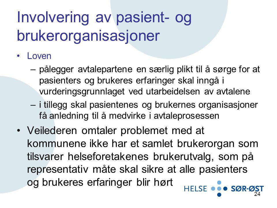 Involvering av pasient- og brukerorganisasjoner Loven –pålegger avtalepartene en særlig plikt til å sørge for at pasienters og brukeres erfaringer ska