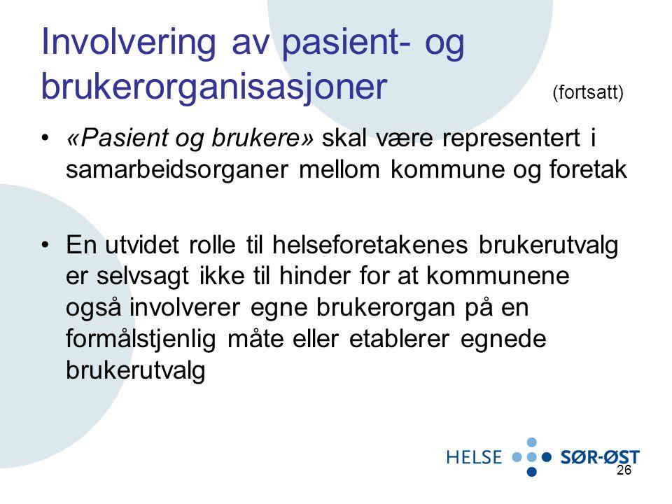 Involvering av pasient- og brukerorganisasjoner (fortsatt) «Pasient og brukere» skal være representert i samarbeidsorganer mellom kommune og foretak E