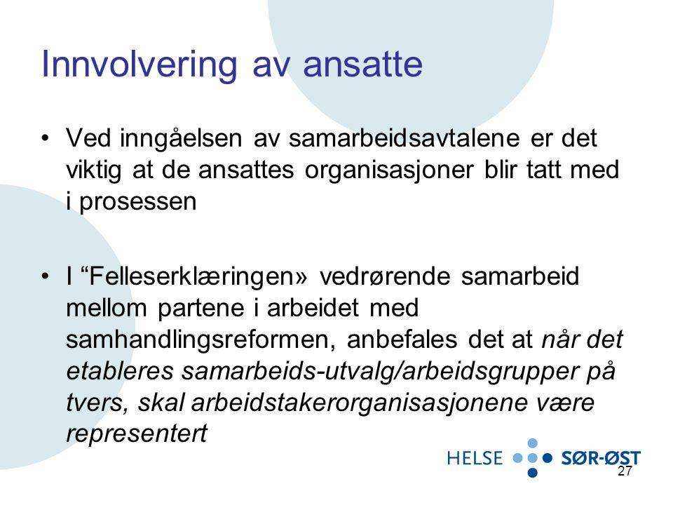 """Innvolvering av ansatte Ved inngåelsen av samarbeidsavtalene er det viktig at de ansattes organisasjoner blir tatt med i prosessen I """"Felleserklæringe"""