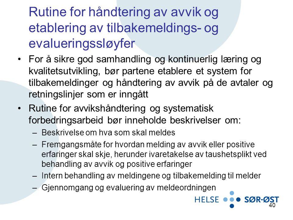Rutine for håndtering av avvik og etablering av tilbakemeldings- og evalueringssløyfer For å sikre god samhandling og kontinuerlig læring og kvalitets