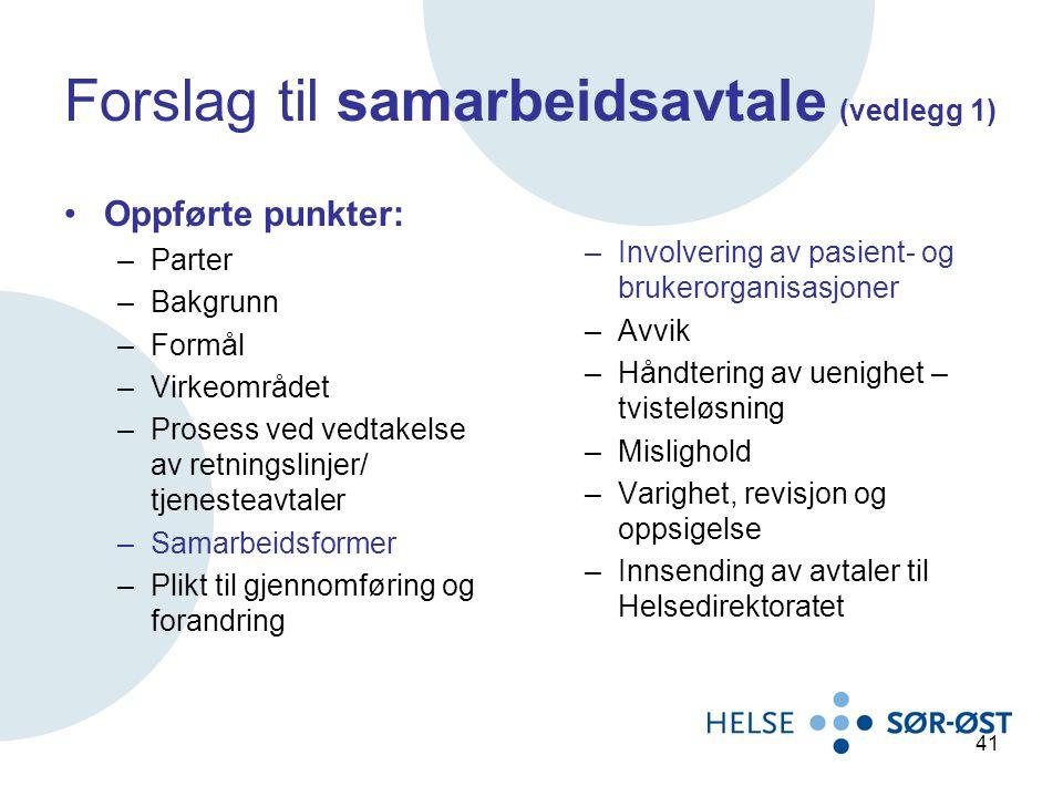 Forslag til samarbeidsavtale (vedlegg 1) Oppførte punkter: –Parter –Bakgrunn –Formål –Virkeområdet –Prosess ved vedtakelse av retningslinjer/ tjeneste