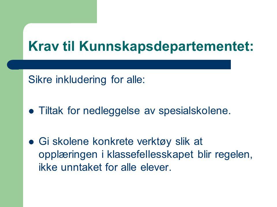 Krav til Kunnskapsdepartementet: Sikre inkludering for alle: Tiltak for nedleggelse av spesialskolene.