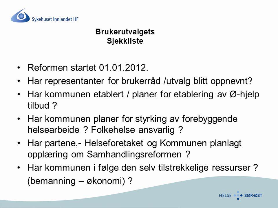 Brukerutvalgets Sjekkliste Reformen startet 01.01.2012. Har representanter for brukerråd /utvalg blitt oppnevnt? Har kommunen etablert / planer for et