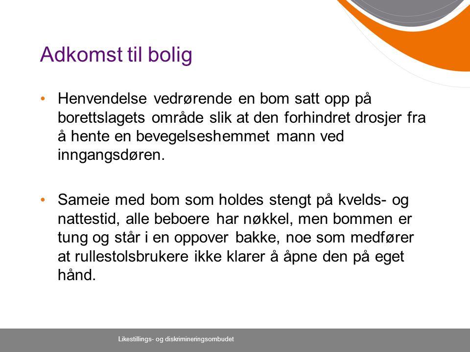 Likestillings- og diskrimineringsombudet Adkomst til bolig Henvendelse vedrørende en bom satt opp på borettslagets område slik at den forhindret drosj
