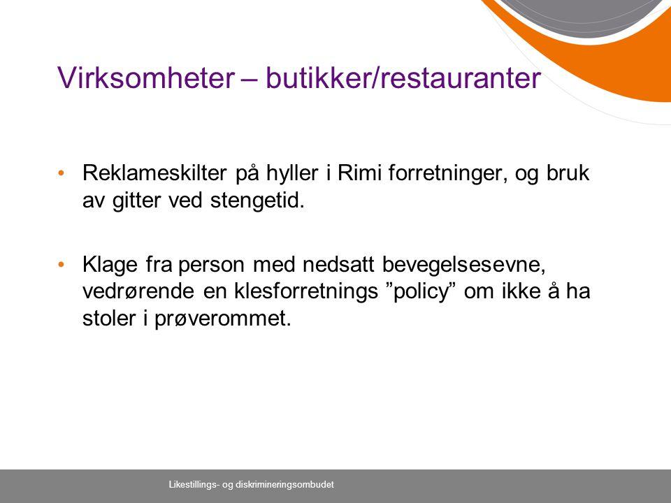 Likestillings- og diskrimineringsombudet Virksomheter – butikker/restauranter Reklameskilter på hyller i Rimi forretninger, og bruk av gitter ved stengetid.