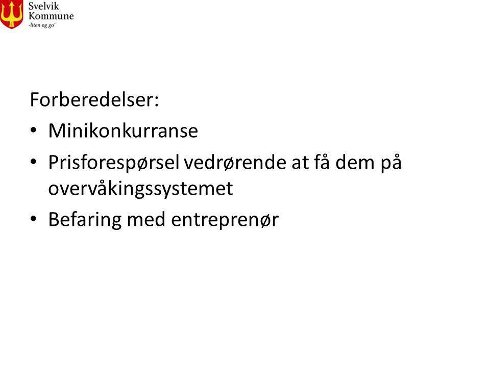 Forberedelser: Minikonkurranse Prisforespørsel vedrørende at få dem på overvåkingssystemet Befaring med entreprenør