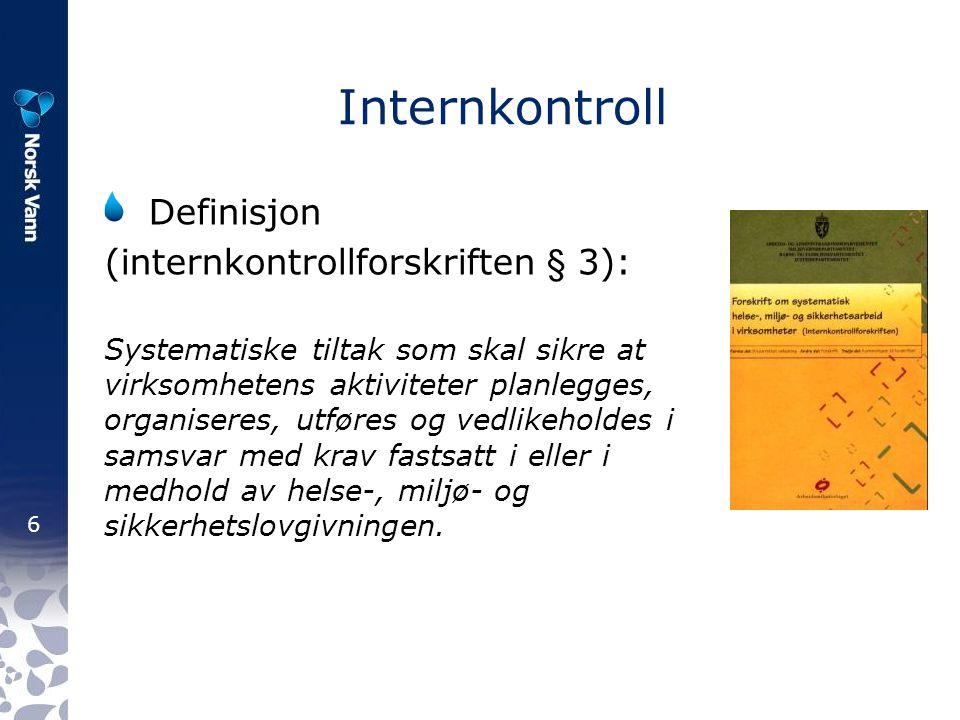 6 Internkontroll Definisjon (internkontrollforskriften § 3): Systematiske tiltak som skal sikre at virksomhetens aktiviteter planlegges, organiseres,